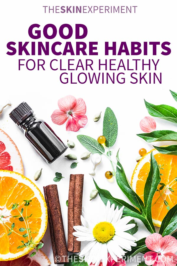 Good Skincare Habits for Clear Healthy Glowing Skin