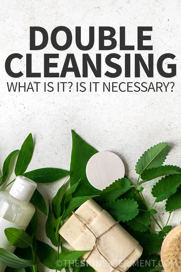 Is Double Cleansing Necessary