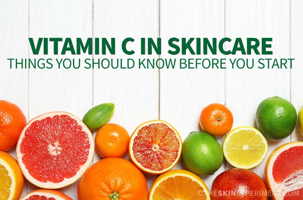 Vitamin C Skincare: Things You Should Know Before You Start
