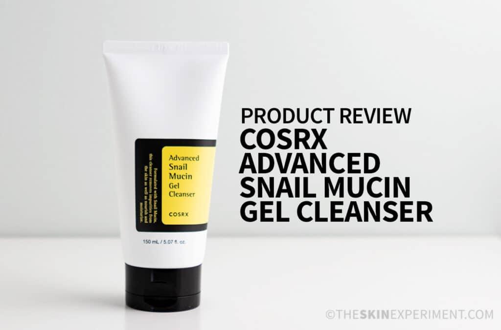 COSRX Snail Mucin Cleanser Review