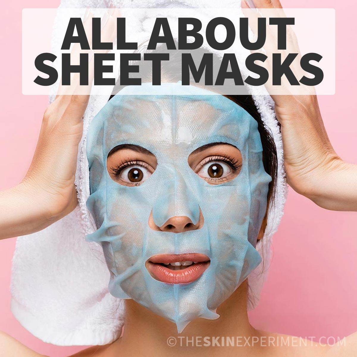 What is a Sheet Mask and is it Necessary in our Skincare Routine?
